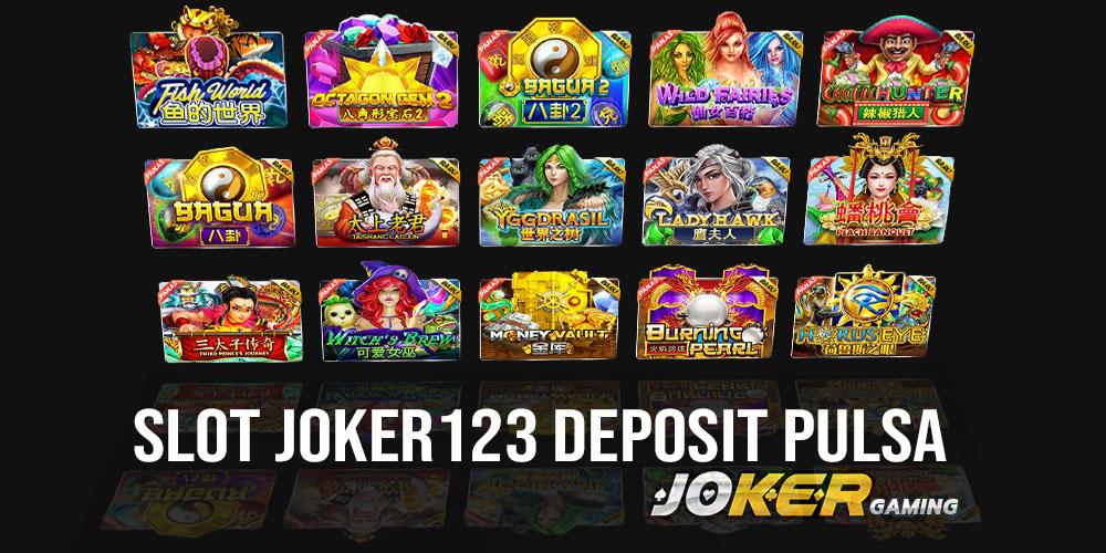 Slot Joker123 Deposit Pulsa Tanpa Potongan