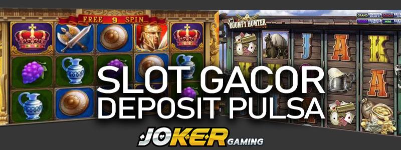 Slot Gacor Deposit Pulsa